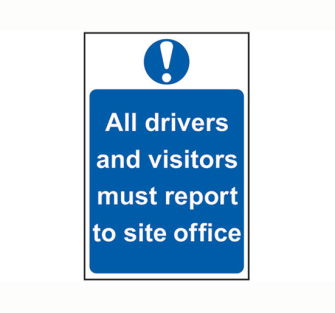 Scan All Drivers And Visitors Must Report To Site Office - PVC 40